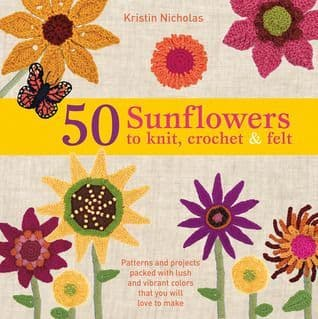 50 Sunflowers to Knit, Crochet and Felt Book DISCONTINUED
