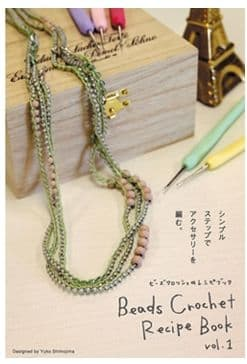 Bead Crochet Recipe Book vol. 1