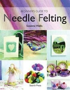Beginners Guide to Needle Felting DISCONTINUED