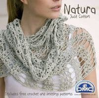 DMC Natura Just Cotton Book inc Shade Card Free Patterns for Knit & Crochet