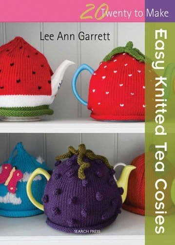 Easy Knitted Tea Cosies 20 to Make Book DISCONTINUED
