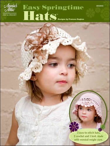 Easy Springtime Hats Knit and Crochet AA 885095 DISCONTINUED