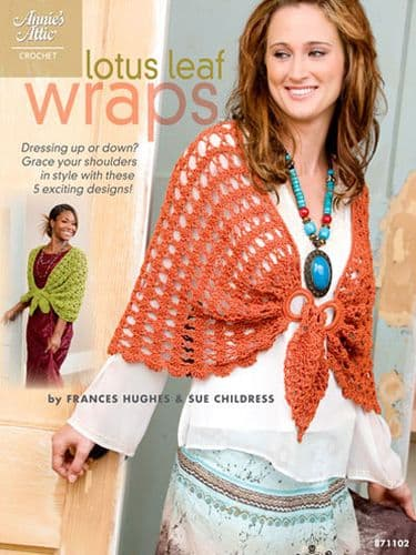 Lotus Leaf Wraps Crochet Pattern Book AA 871102 DISCONTINUED