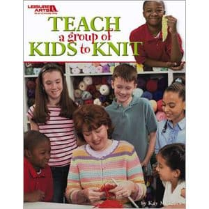Teach a Group of Kids to Knit Knitting Book LA 3713
